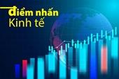 Kinh tế thế giới nổi bật tuần qua 16-22 10  Nỗ lực tự chủ muộn màng của Trung Quốc, Việt Nam tăng hạng về chỉ số quyền lực ở châu Á