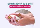 Cách rửa tay phòng chống dịch Covid theo chuẩn hướng dẫn của Bộ Y tế