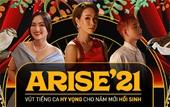 """Đâu là sức mạnh hoàn thiện MV """"Arise'21 - Ta sẽ hồi sinh"""" chỉ trong 7 ngày"""