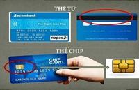 Các ngân hàng đồng loạt dừng phát hành thẻ từ, chuyển sang thẻ gắn chip