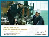 BAC A Bank ưu đãi cho vay từ Dự án tài chính Nông thôn II RDFII