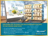 BAC A BANK ưu đãi cấp tín dụng cho Nhà phân phối THFC và các ngành hàng khác